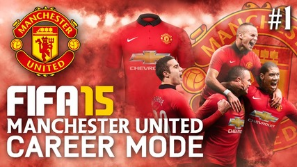 Fifa 15   Manchester United Career Mode - A New United! #1