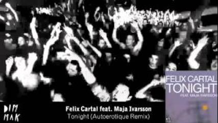 Felix Cartal - Tonight feat. Maja Ivarsson (autoerotique Remix)