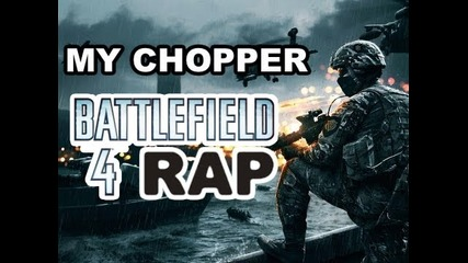 Battlefield 4 Rap Song - My Chopper