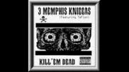 3 Memphis Kniccas - Rest Your Soul
