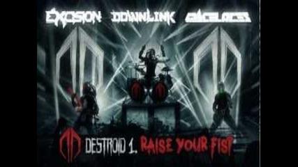 Excision, Downlink, Space Laces - Destroid 1. Raise Your Fist