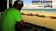 Beach House Music Mix by Jabig (deep and Dope, Jazz, Soul Chill Lounge Playlist)