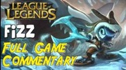League of Legends : Ap Fizz Full Game Commentary colbycheeze