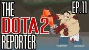 The Dota 2 Reporter Episode 11: Relapse