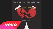 The Last Internationale - Wanted Man