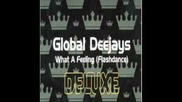 Global Deejays - What a Feeling (clubhouse Mix)