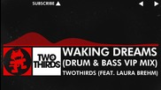 [dnb] - Twothirds - Waking Dreams (feat. Laura Brehm) (drum & Bass Vip Mix) [monstercat Ep Release]