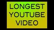 Най-дългия клип-596 часа