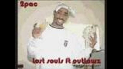 2pac Feat. Outlawz - Lost Souls