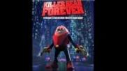 Killer Bean Forever. Musica: Justin R. Durban