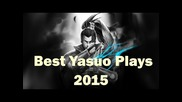 Best Yasuo Plays 2015 | Yasuo montage