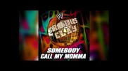 """the Funkasaurus"" Brodus Clay Theme: ""somebody Call My Momma"""