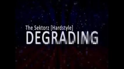 The Sektorz Degrading [hardstyle / Hard Techno]