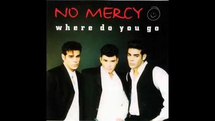 No Mercy - Where do you go (1996)
