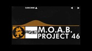 [house Music] - Project 46 - M.o.a.b. [monstercat Free Release]