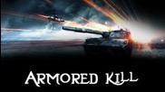 Armored Kill Pc Release Montage!