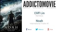 Noah International Trailer #1 Music #1 ( Cliff Lin - Nemesis )