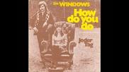 Windows--how Do You Do 1972