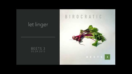 birocratic - let linger