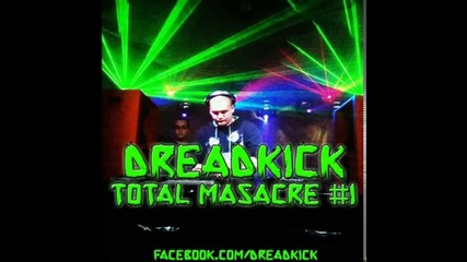 Dreadkick Total Massacre Mix #1