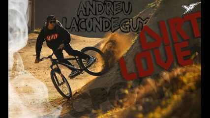 Andreu Lacondeguy - Dirtlove