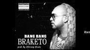 Braketo - Bang Bang