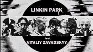 Linkin Park - The Catalyst feat. Vitaliy Zavadskyy