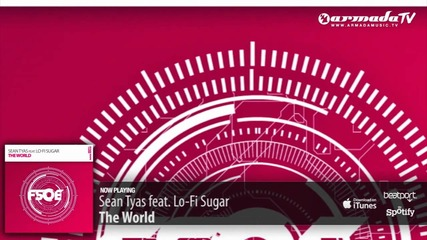 Sean Tyas feat. Lo-fi Sugar - The World (original Mix)