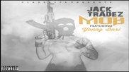 Jack Tradez - Mob Ft Young Bari