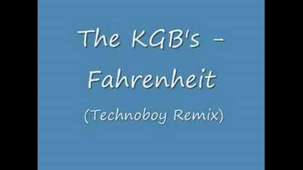 The Kgb's - Fahrenheit (technoboy Remix)