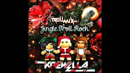 За Първи Път В Сайта --- Krewella - Troll Mix Vol. 7: Jingle Troll Rock
