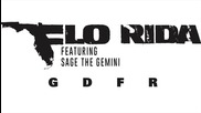 Flo Rida ft sage the Gemini - Goin Down For Real (full Version)
