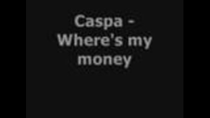 Caspa - Wheres my money