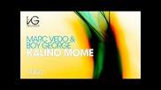 Marc Vedo & Boy George ft Desi Slava - Kalino Mome (migue Soria Remix)