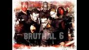 Bruthal 6 C U P