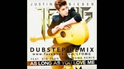 Justin Bieber - As Long As You Love Me - Lfomg Dubstep Remix