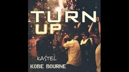Kobe Bourne & Roy Phillips - Turn Up (original Mix)