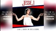 Jessie J - Conquer The World / Wonderwall (oasis Cover) | Live @ Rock In Rio Lisboa | Audio