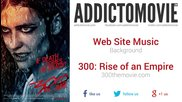 300: Rise of an Empire ( Web Site Music - Background )