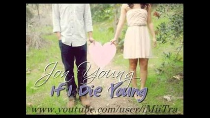 If i die young (2 soon) - Jon Young