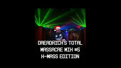 Dreadkick`s Total Massacre Mix #5 X-mass Edition