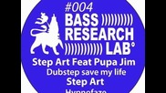 Step Art Pupa Jim - Dubstep save my life