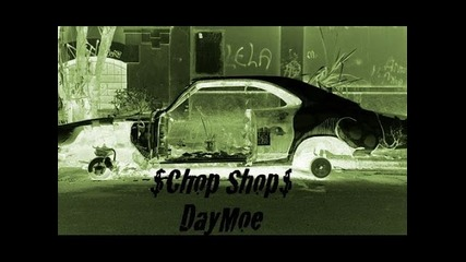 Daymoe - Chop Shop (prod. Black Chrome)