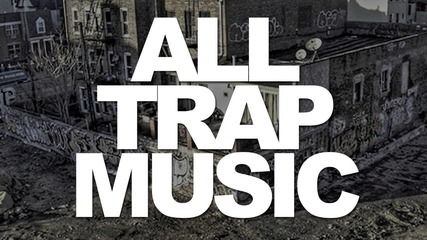 All trap music - All that ass - Tomsize