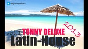 Latin-house - Tonny Deluxe 2013