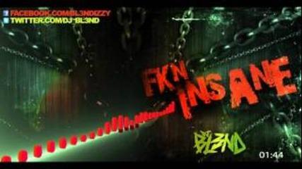 Fkn Insane - Dj Bl3nd