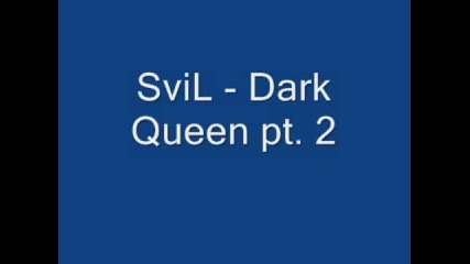 Va - Dark Queen pt 2