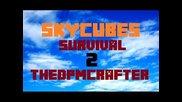 Skycubes Оцеляване | Епизод 02 | Lucky Block Mod