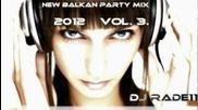 Balkan Party Mix 2012 Vol 3