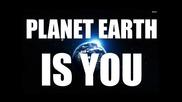Планетата си Ти!